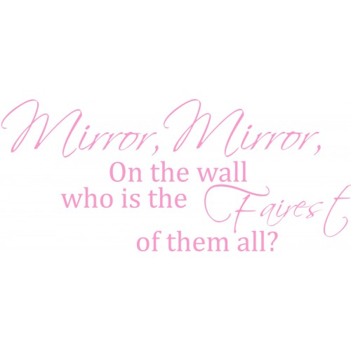 ... Mirror Mirror On The Wall Who Is The Fairest Of Them All Vinyl Wall  Decal Sticker ...