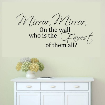 Mirror Mirror On The Wall Who Is The Fairest Of Them All Vinyl Wall Decal Sticker