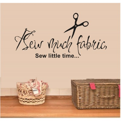 Sew Much Fabric So Little Time Vinyl Wall Decal Sticker