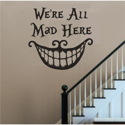 "Alice In Wonderland Quote Cheshire Cat  ""We're All Mad Here"" Vinyl wallart decal"